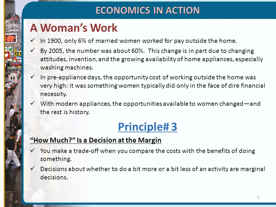 A Woman's Work Principle# 3 ECONOMICS IN ACTION