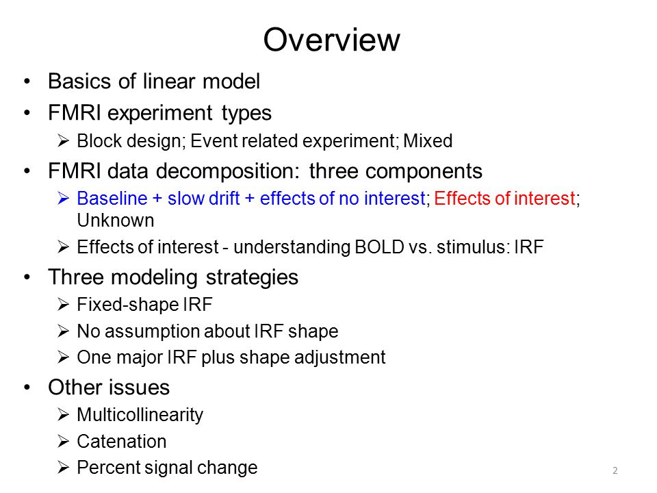 Overview Basics of linear model FMRI experiment types