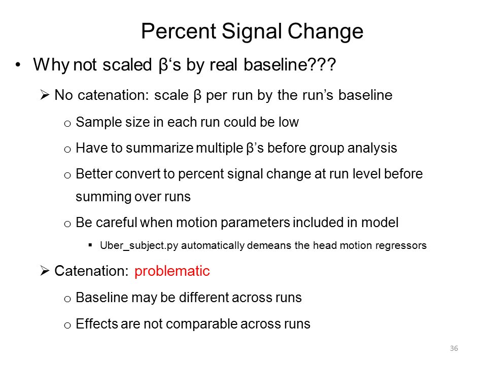 Percent Signal Change Why not scaled β's by real baseline