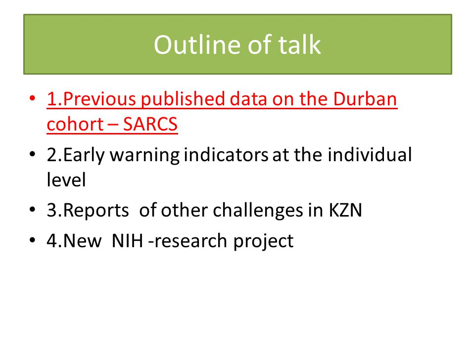 Outline of talk 1.Previous published data on the Durban cohort – SARCS