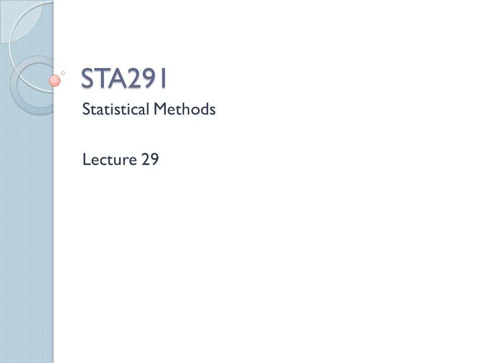Statistical Methods Lecture 29