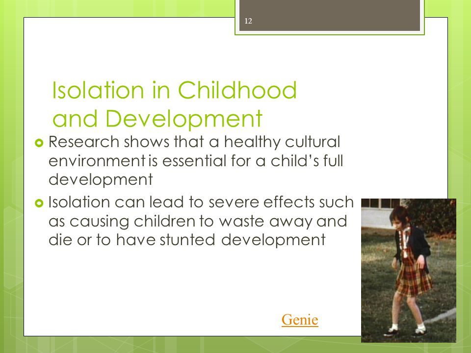 Isolation in Childhood and Development