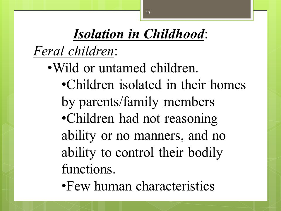 Isolation in Childhood: