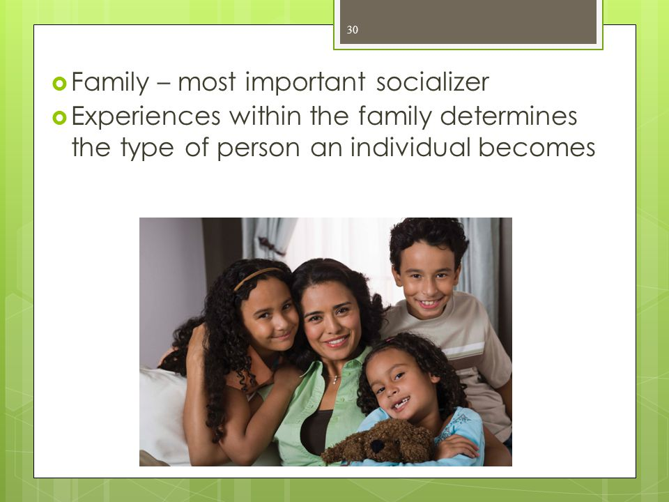 Family – most important socializer