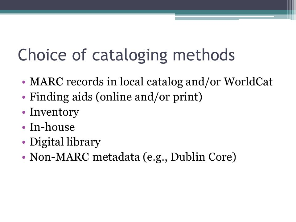 Choice of cataloging methods