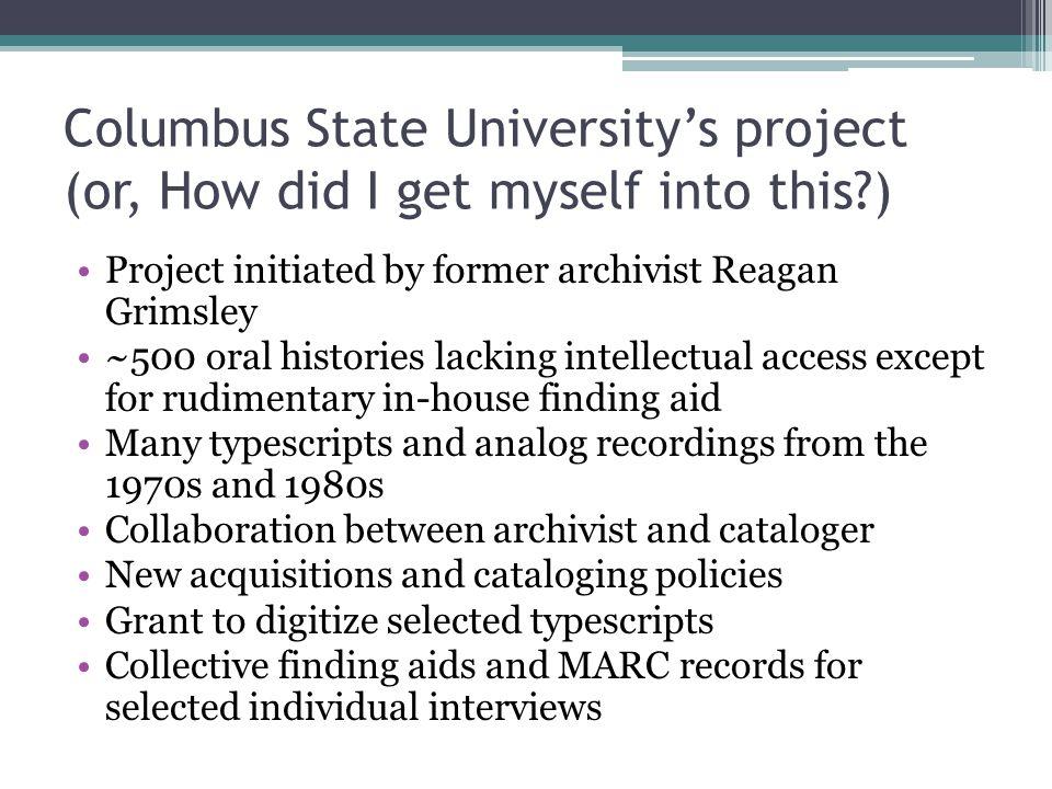 Columbus State University's project (or, How did I get myself into this )