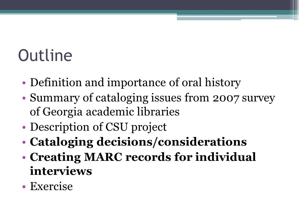 Outline Definition and importance of oral history