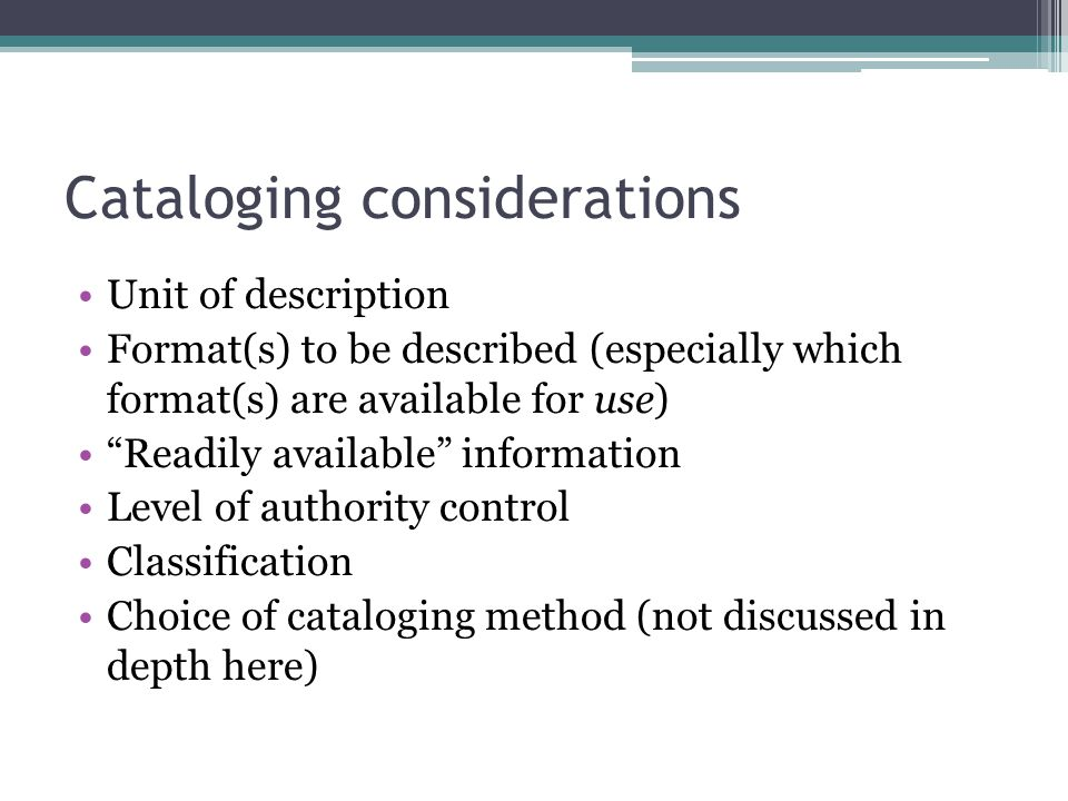 Cataloging considerations