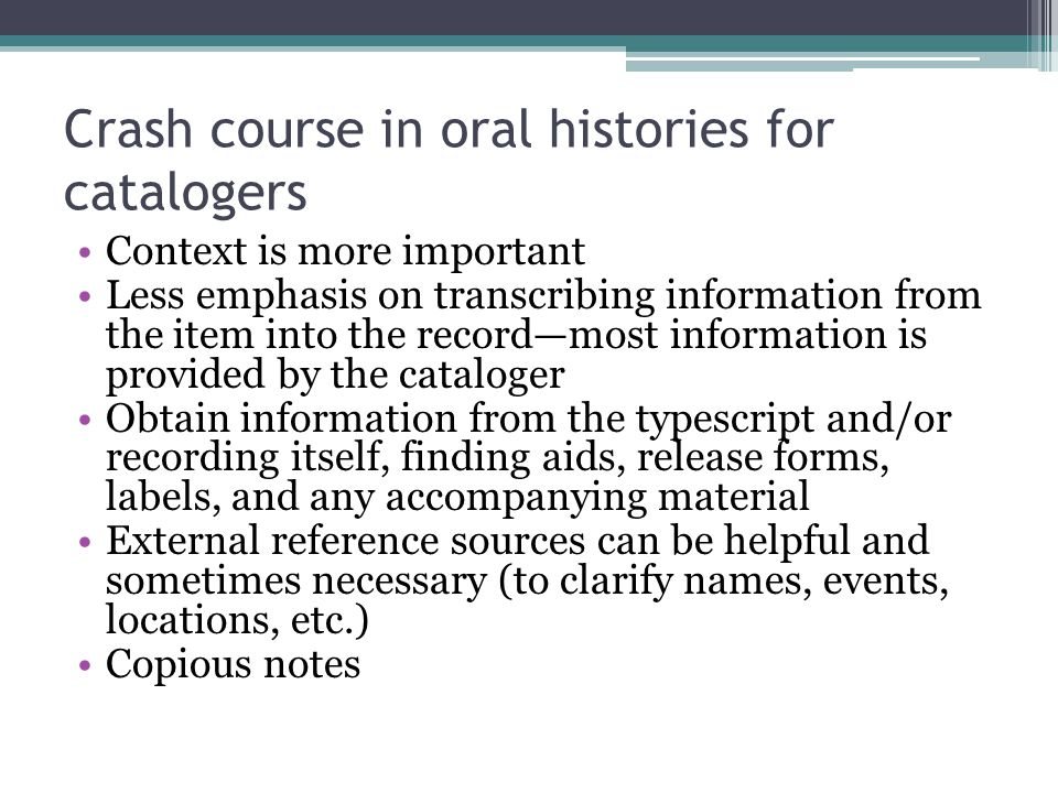 Crash course in oral histories for catalogers