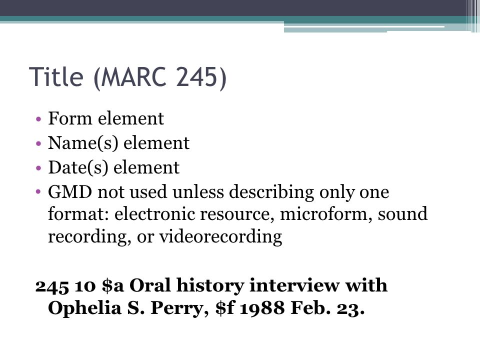 Title (MARC 245) Form element Name(s) element Date(s) element