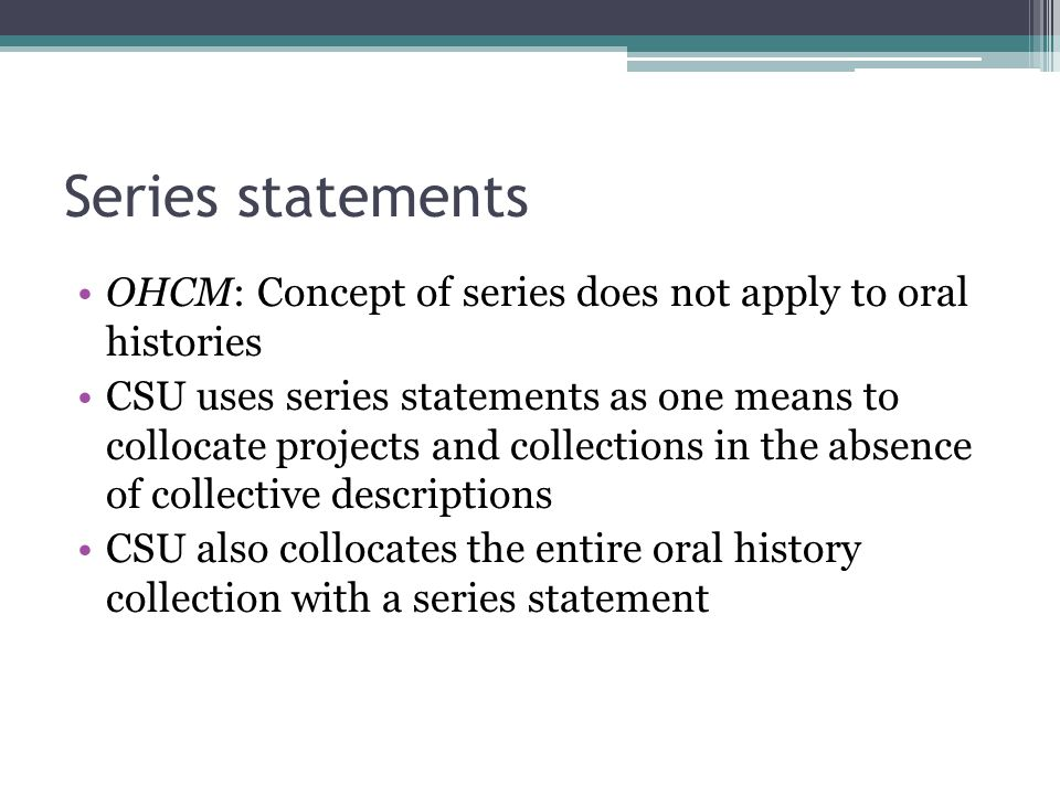 Series statements OHCM: Concept of series does not apply to oral histories.