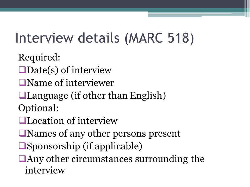 Interview details (MARC 518)