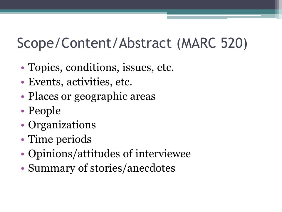 Scope/Content/Abstract (MARC 520)