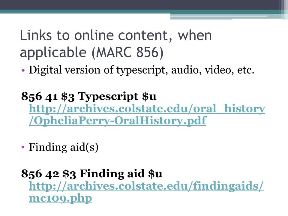 Links to online content, when applicable (MARC 856)