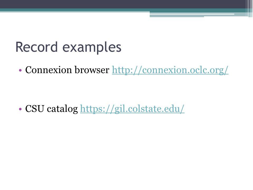 Record examples Connexion browser http://connexion.oclc.org/