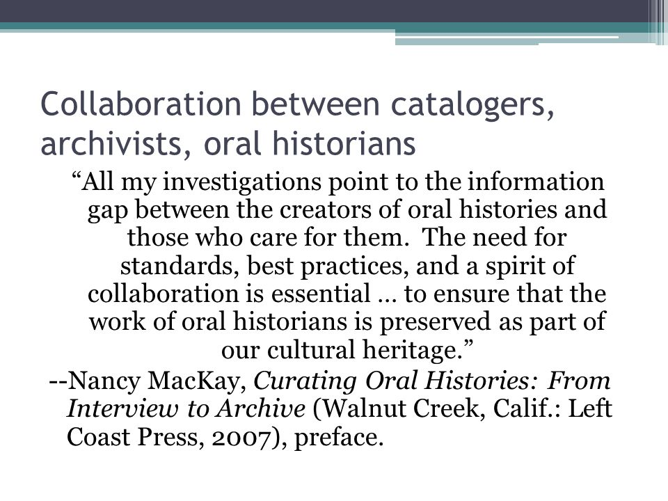Collaboration between catalogers, archivists, oral historians