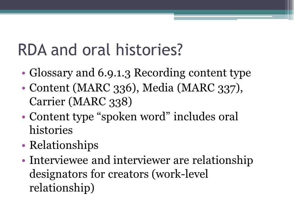 RDA and oral histories Glossary and 6.9.1.3 Recording content type
