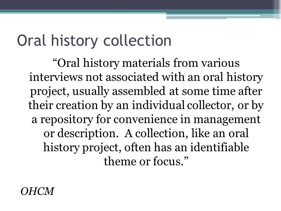 Oral history collection