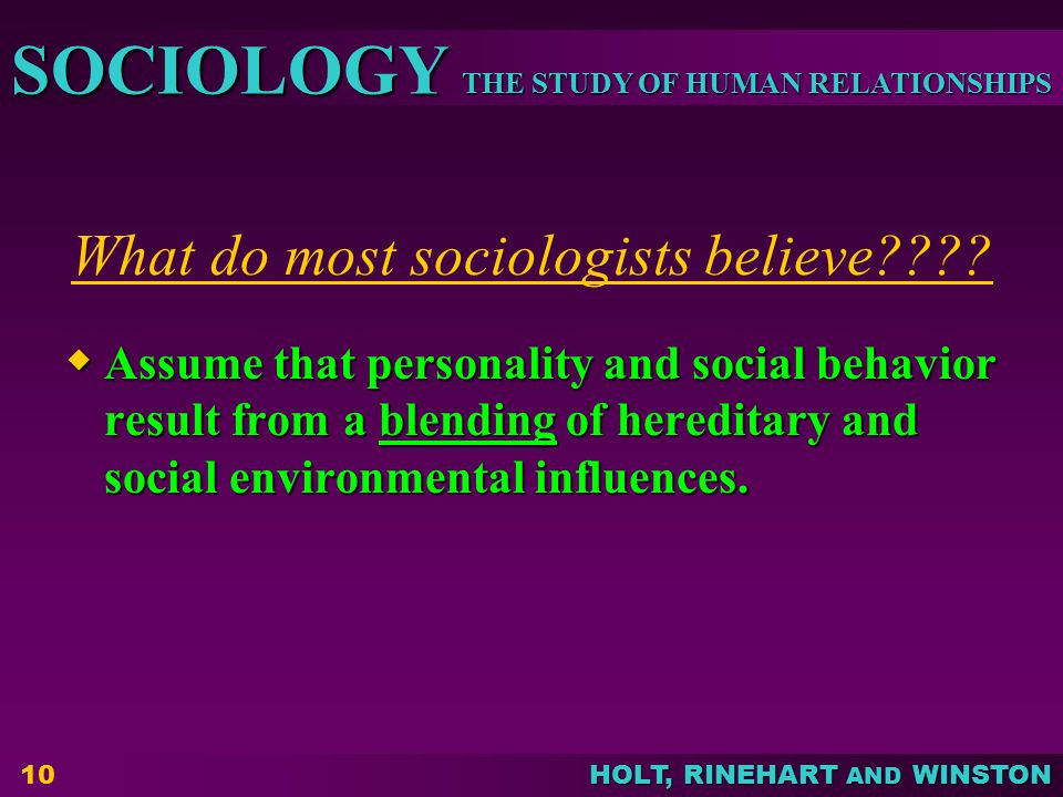 What do most sociologists believe