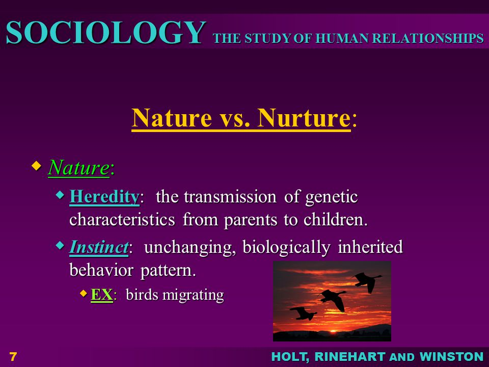 Nature vs. Nurture: Nature: