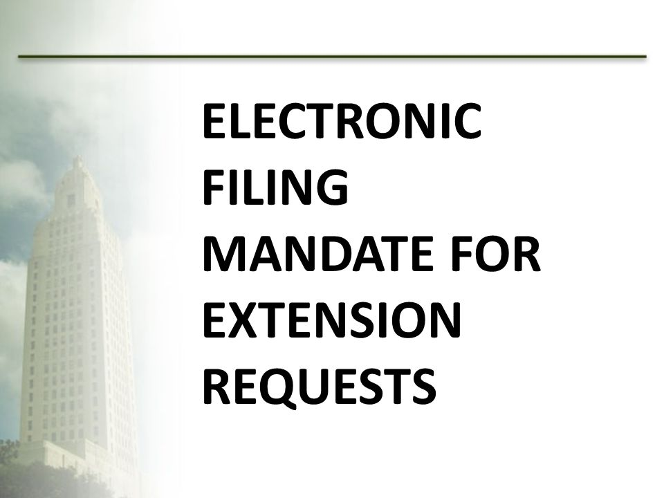 Electronic Filing Mandate for Extension Requests
