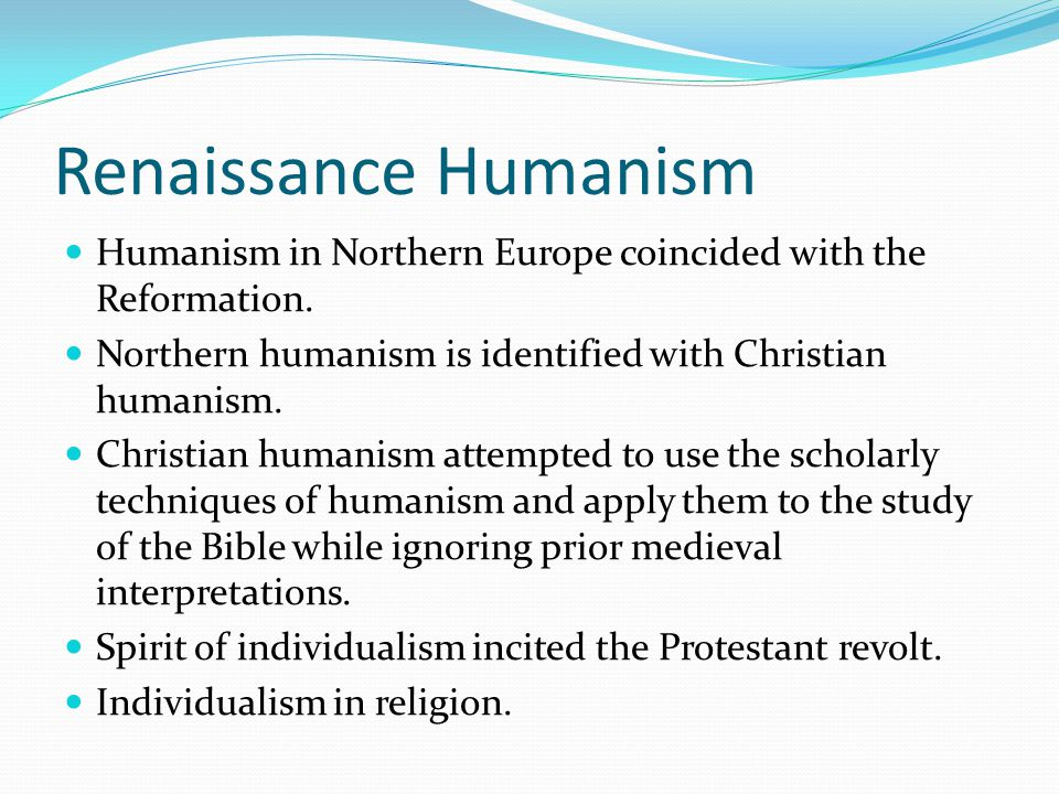an analysis of renaissance humanism Christian humanism was a renaissance movement that combined a revived interest in the nature of humanity with the christian faith it impacted art, changed the focus of religious scholarship .