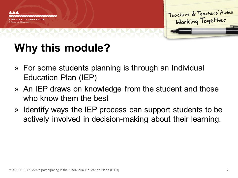 Why this module For some students planning is through an Individual Education Plan (IEP)