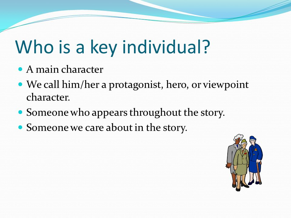 Who is a key individual A main character