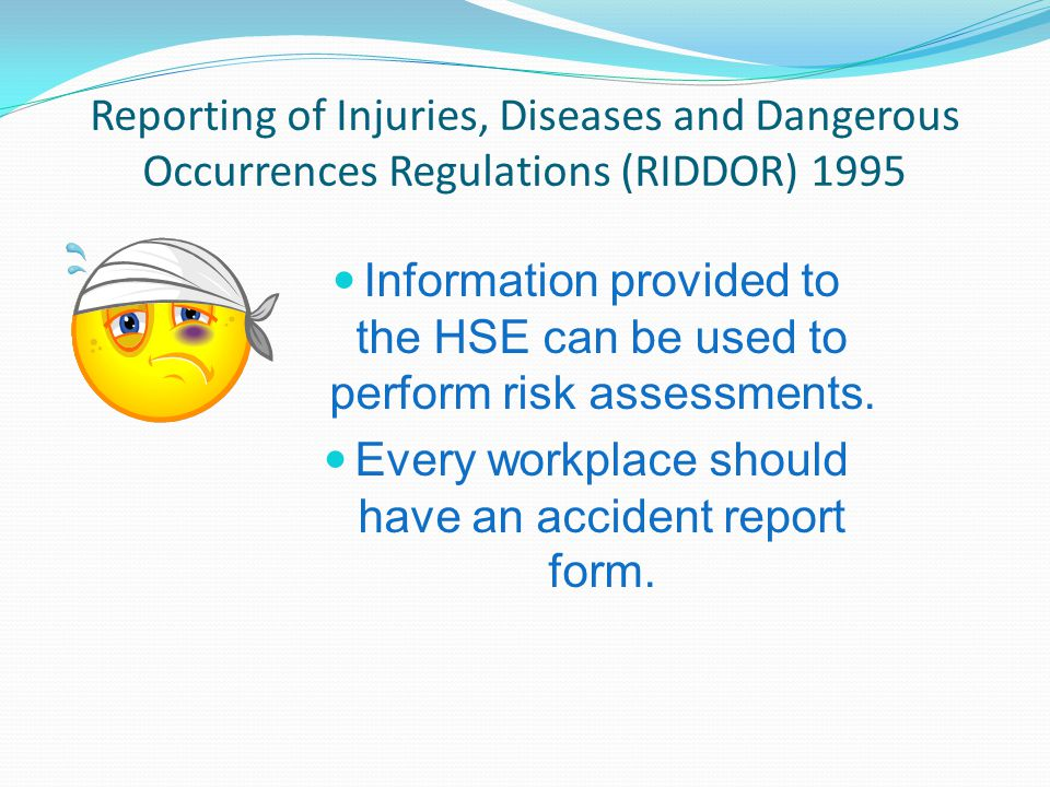 Every workplace should have an accident report form.