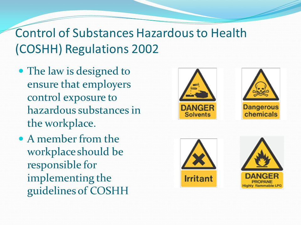 Control of Substances Hazardous to Health (COSHH) Regulations 2002