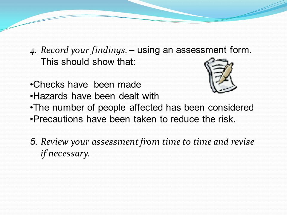 Record your findings. – using an assessment form