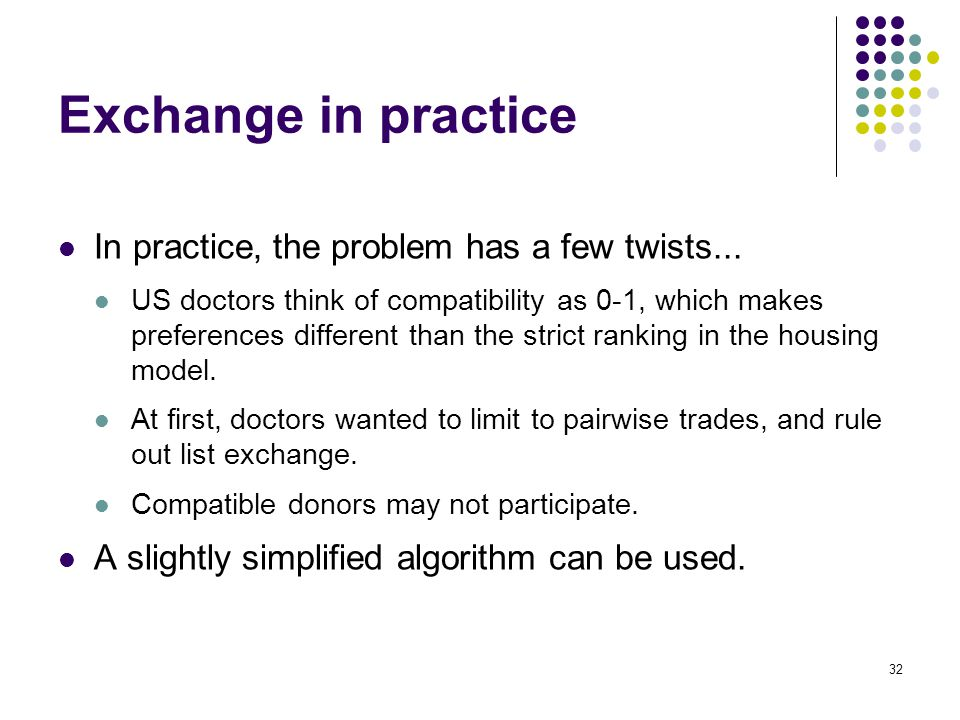 Exchange in practice In practice, the problem has a few twists...