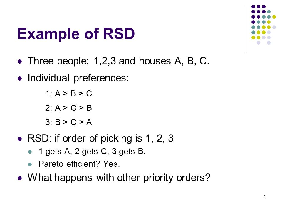Example of RSD Three people: 1,2,3 and houses A, B, C.