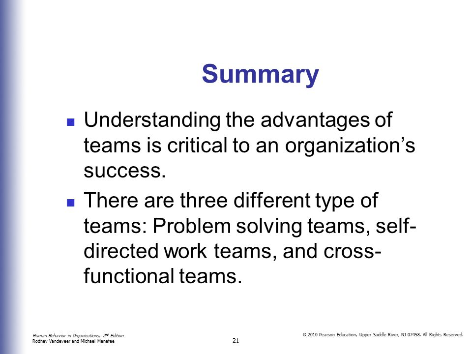 Summary Understanding the advantages of teams is critical to an organization's success.