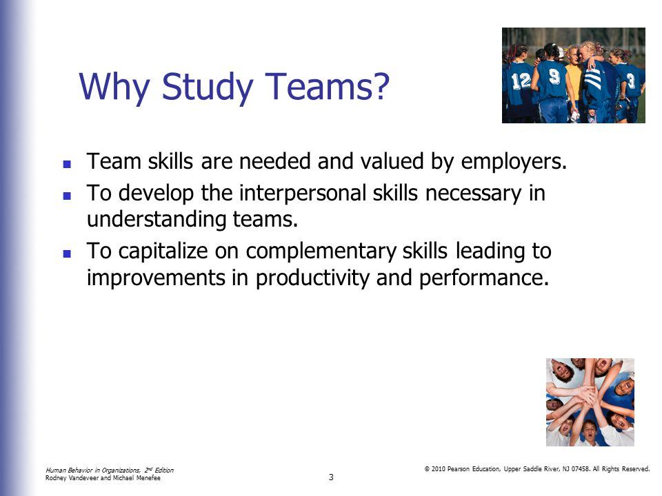 Why Study Teams Team skills are needed and valued by employers.