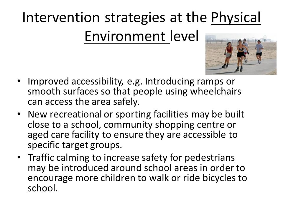 Intervention strategies at the Physical Environment level