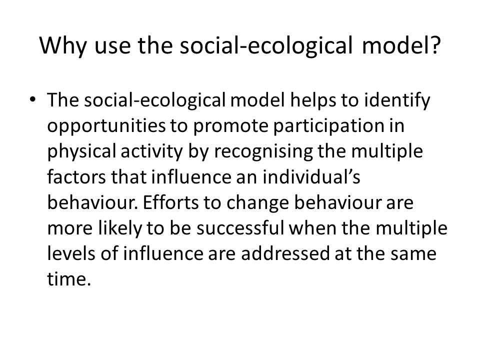 Why use the social-ecological model