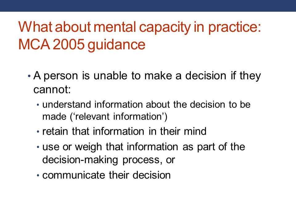 What about mental capacity in practice: MCA 2005 guidance