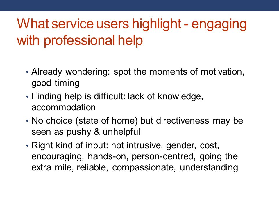 What service users highlight - engaging with professional help