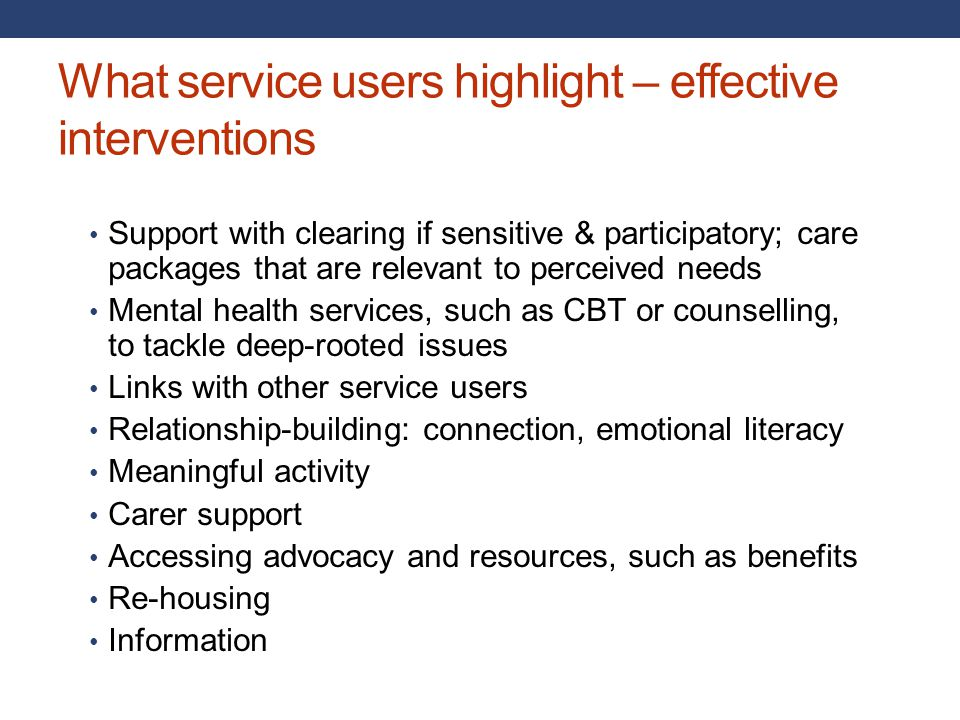 What service users highlight – effective interventions