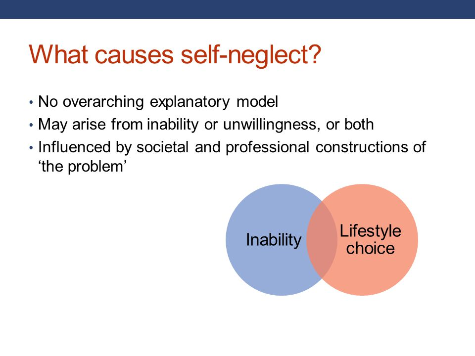 What causes self-neglect