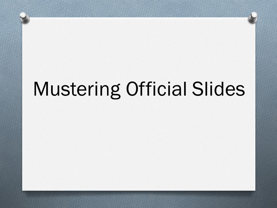 Mustering Official Slides