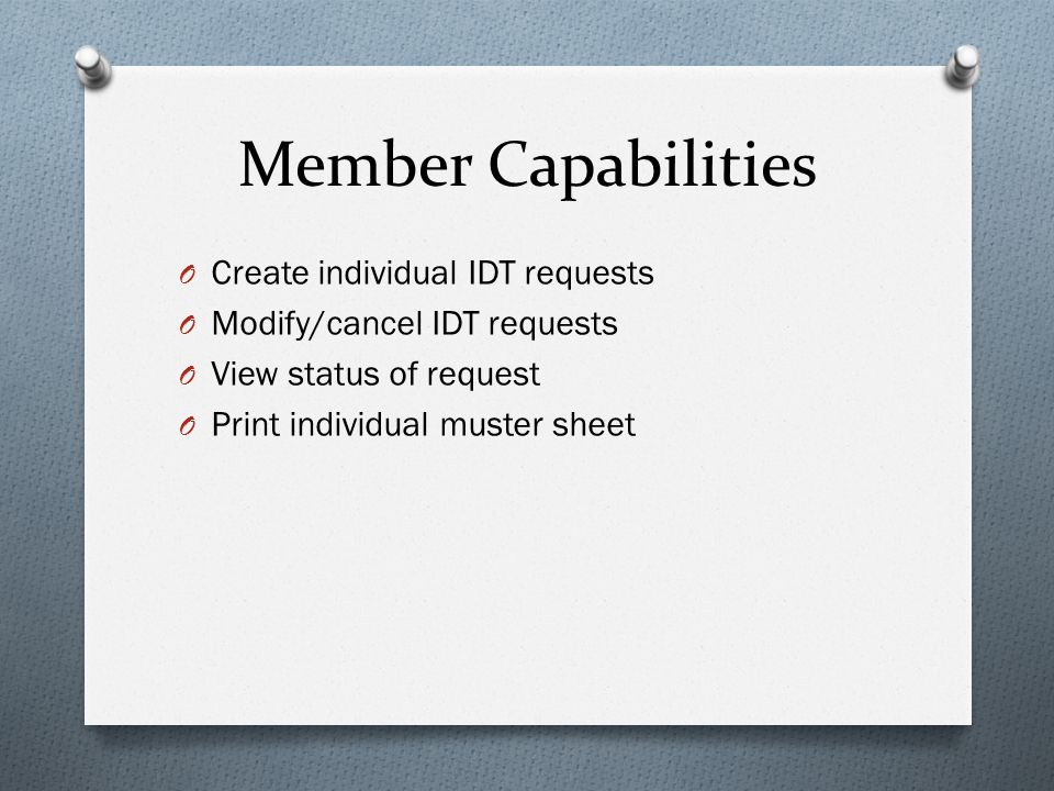 Member Capabilities Create individual IDT requests