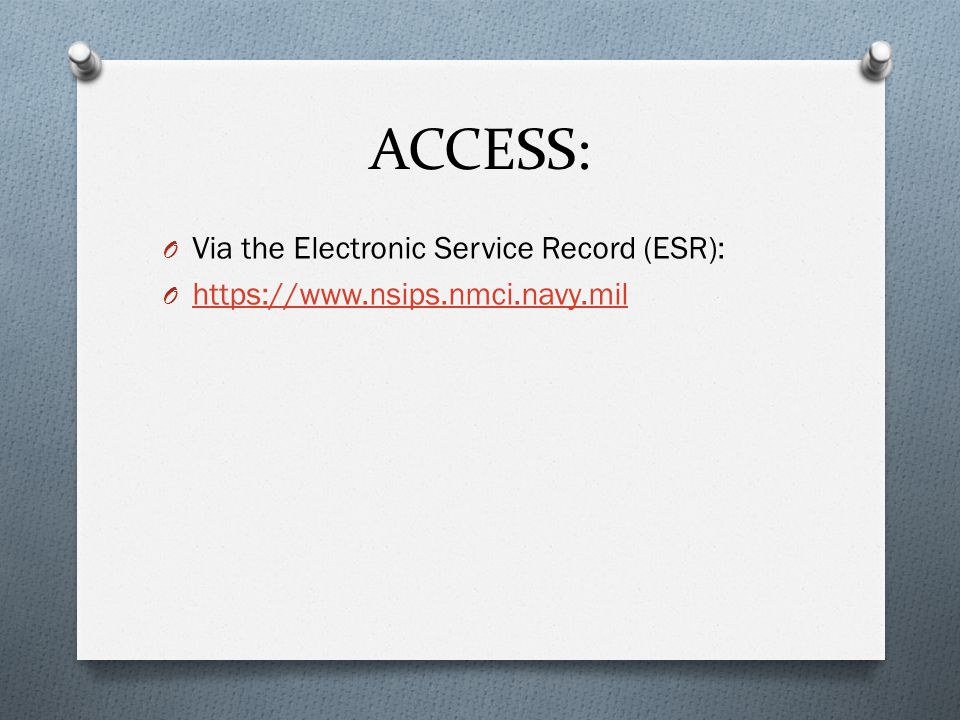 ACCESS: Via the Electronic Service Record (ESR):