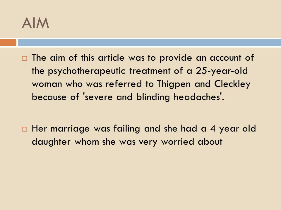 a comparison between thigpen and cleckley s The aim: to provide an account of the psychotherapeutic treatment of a 25-year- old-woman referred to thigpen and cleckley for 'severe and blinding headaches'  read more show less reply 1 hughesyboy24 years ago is 6 points on an iq test a notable difference is that enough to claim significance.