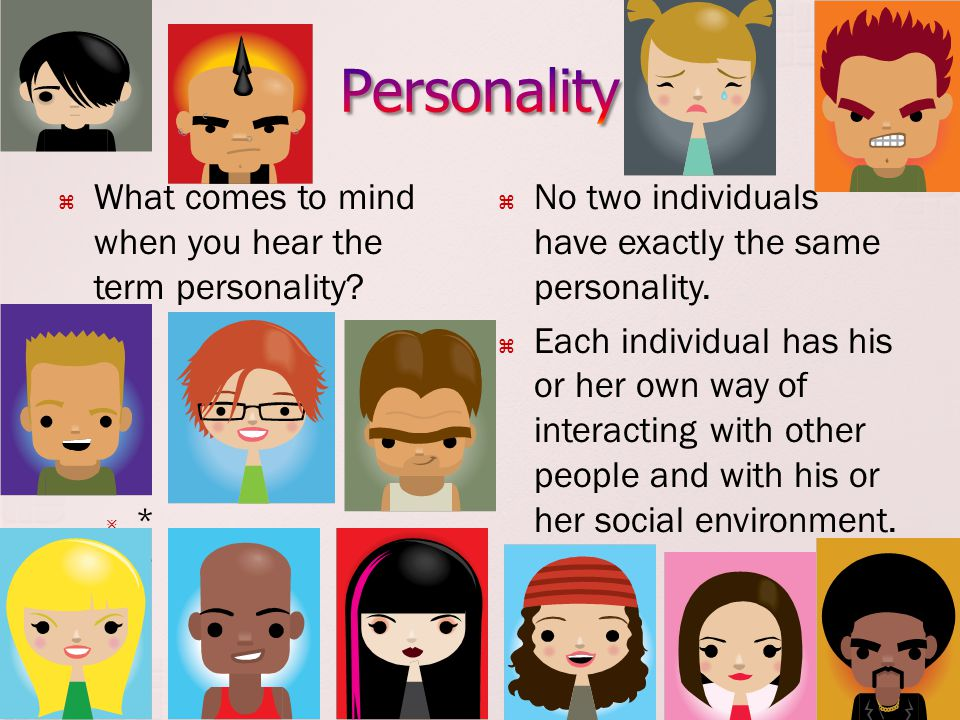Personality What comes to mind when you hear the term personality