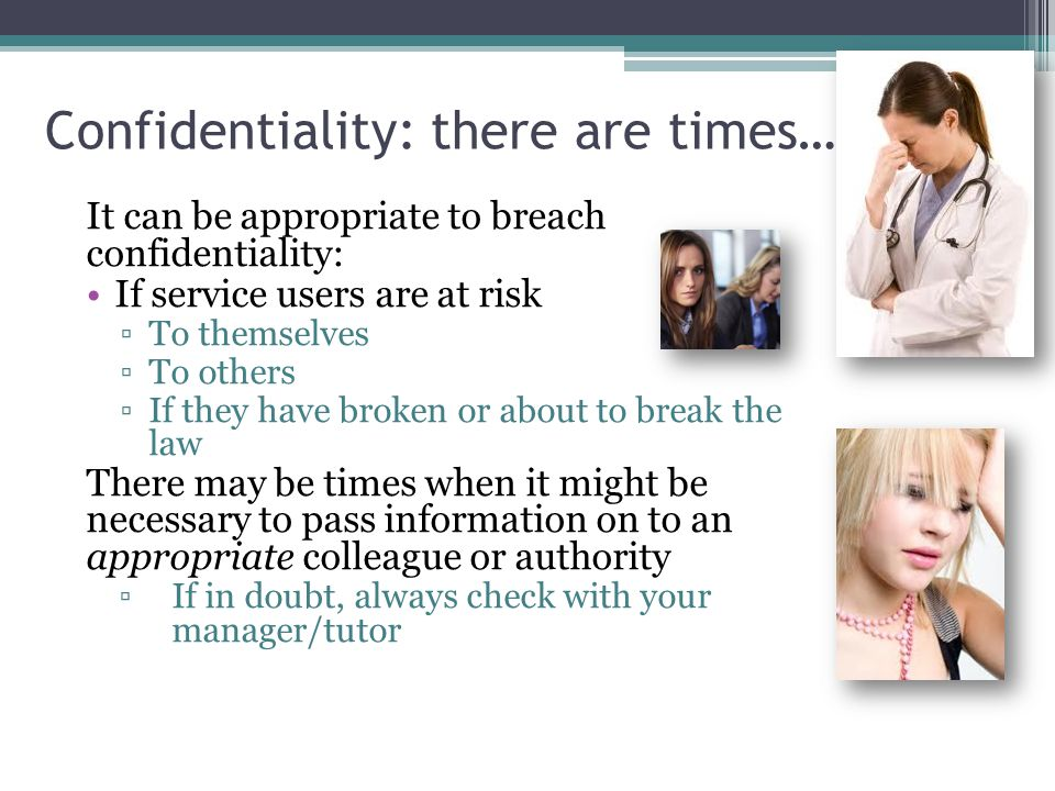 Confidentiality: there are times….