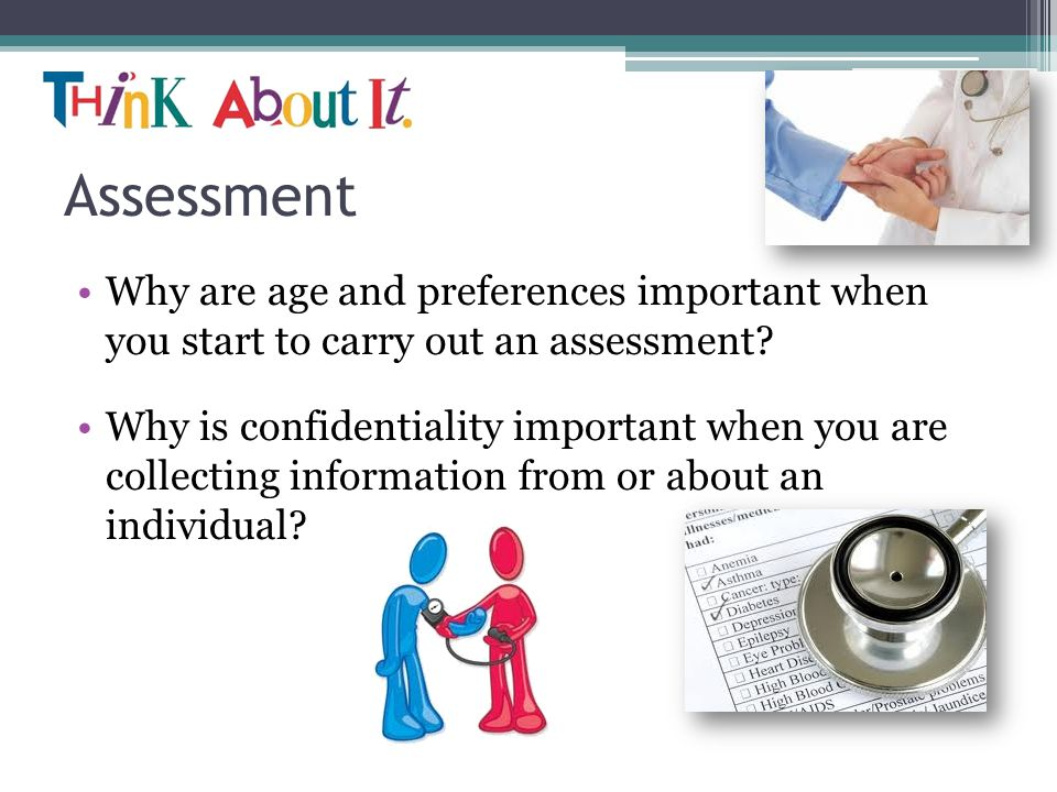 Assessment Why are age and preferences important when you start to carry out an assessment