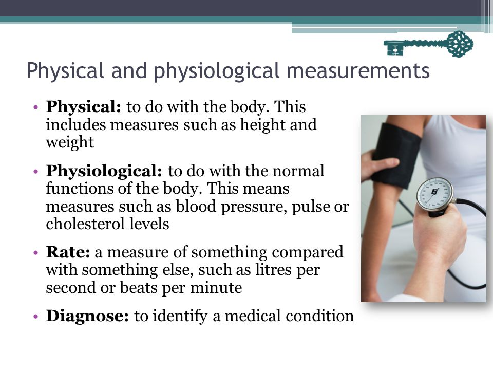 Physical and physiological measurements