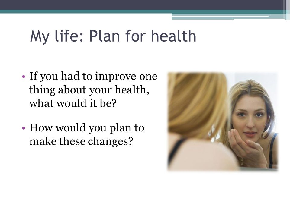 My life: Plan for health